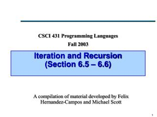 Iteration and Recursion (Section 6.5 – 6.6)