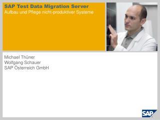 SAP Test Data Migration Server Aufbau und Pflege nicht-produktiver Systeme