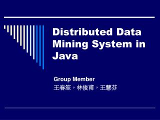 Distributed Data Mining System in Java
