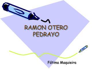 RAMON OTERO PEDRAYO