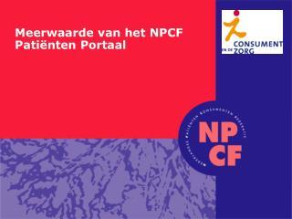 Meerwaarde van het NPCF Pati�nten Portaal