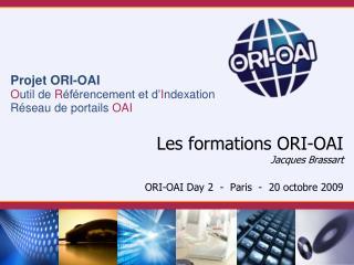 Les formations ORI-OAI Jacques Brassart