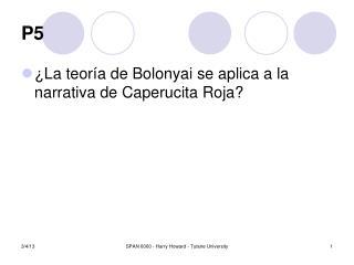 �La teor�a de Bolonyai se aplica a la narrativa de Caperucita Roja?