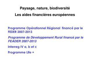 Paysage, nature, biodiversité Les aides financières européennes