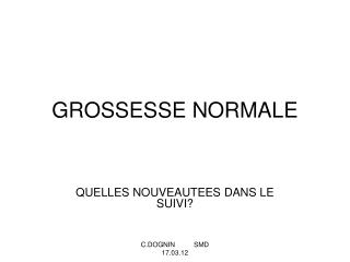 GROSSESSE NORMALE