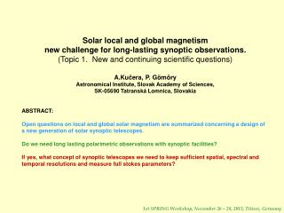 Solar local and global magnetism new challenge for long-lasting synoptic observations.
