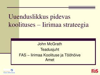 Uuenduslikkus pidevas koolituses – Iirimaa strateegia