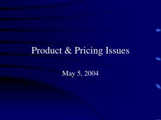 Product & Pricing Issues