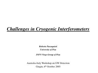 Challenges in Cryogenic Interferometers