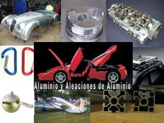 Aluminio y Aleaciones de Aluminio