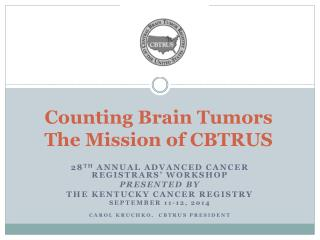 Counting Brain Tumors  The Mission of CBTRUS