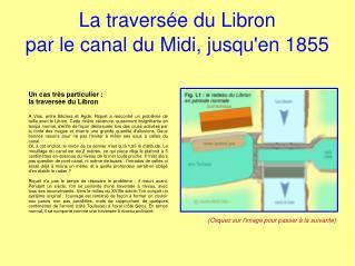 La travers e du Libron par le canal du Midi, jusquen 1855