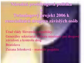 Národná protidrogová politika  a Twinningový projekt 2006 k resocializácii drogovo závislých osôb