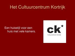 Het Cultuurcentrum Kortrijk