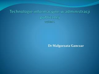 Technologie informacyjne w administracji publicznej wykład 1