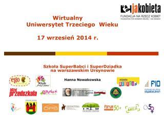 Szkoła SuperBabci i SuperDziadka  na warszawskim Ursynowie Hanna Nowakowska