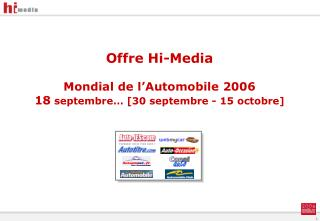Offre Hi-Media Mondial de l'Automobile 2006 18  septembre… [30 septembre - 15 octobre]