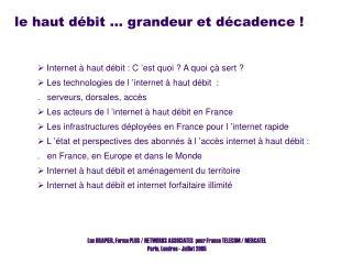 le haut débit … grandeur et décadence !