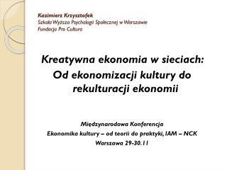 Kazimierz  Krzysztofek Szkoła Wyższa Psychologii Społecznej w Warszawie  Fundacja Pro  Cultura