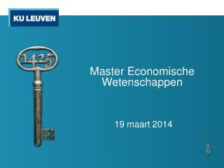 Master Economische Wetenschappen  19 maart 2014