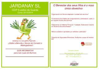 JARDANAY SL CEIP Eusebio da Guarda Curso 2013/2014