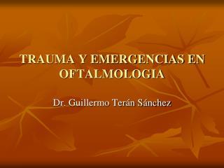 TRAUMA Y EMERGENCIAS EN OFTALMOLOGIA