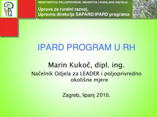 IPARD PROGRAM U RH Marin Kukoč, dipl. ing.