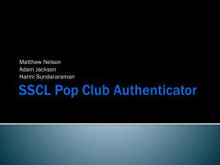 SSCL Pop Club Authenticator