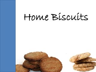 Home Biscuits