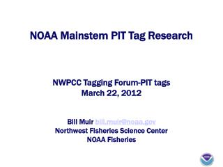 NOAA Mainstem PIT Tag Research