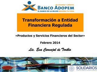 Transformación a Entidad  Financiera Regulada