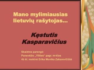 Mano mylimiausias lietuvių rašytojas...