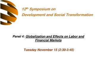 Panel 4:  Globalization and Effects on Labor and Financial Markets Tuesday November 15 (2:30-3:45)