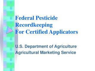 Federal Pesticide Recordkeeping For Certified Applicators