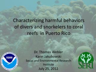 Characterizing harmful behaviors of divers and snorkelers to coral reefs  in Puerto Rico