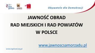JAWNOŚĆ OBRAD  RAD MIEJSKICH I RAD POWIATÓW  W POLSCE jawnoscsamorzadu.pl