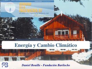 Daniel Bouille - Fundación Bariloche