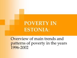POVERTY IN ESTONIA :