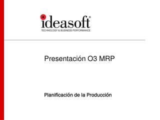 Presentación O3 MRP