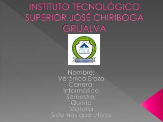 INSTITUTO TECNOLÓGICO SUPERIOR JOSÉ CHIRIBOGA GRIJALVA