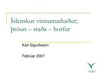 Íslenskur vinnumarkaður; þróun – staða – horfur