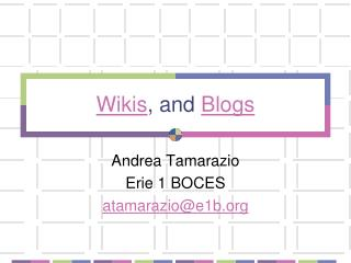 Wikis , and  Blogs