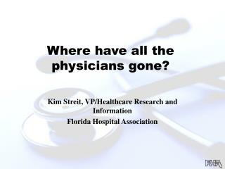 Where have all the physicians gone?