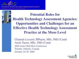 Chantale Lessard, BPharm, MSc, PhD (Cand) Ana î s Tanon, MSc, PhD (Cand)