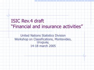ISIC Rev.4 draft �Financial and insurance activities�