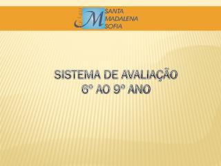 SISTEMA DE AVALIA��O 6� AO 9� ANO