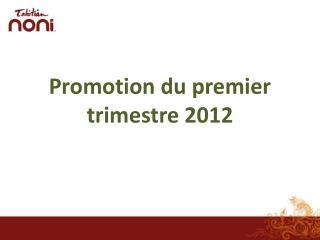 Promotion du premier  trimestre  2012