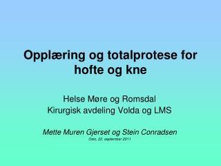Opplæring og totalprotese for hofte og kne