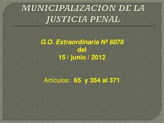 MUNICIPALIZACION DE LA JUSTICIA PENAL