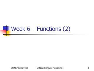 Week 6 – Functions (2)